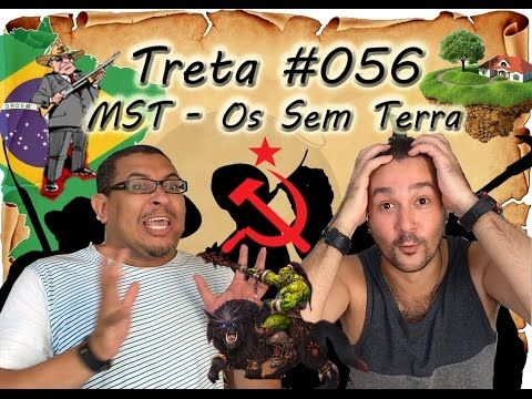 MST - SEM TERRA - Treta #56 Sem Terra, Com Treta! Explicadinho, em 5 minutos, como manda a cartilha do É Treta!