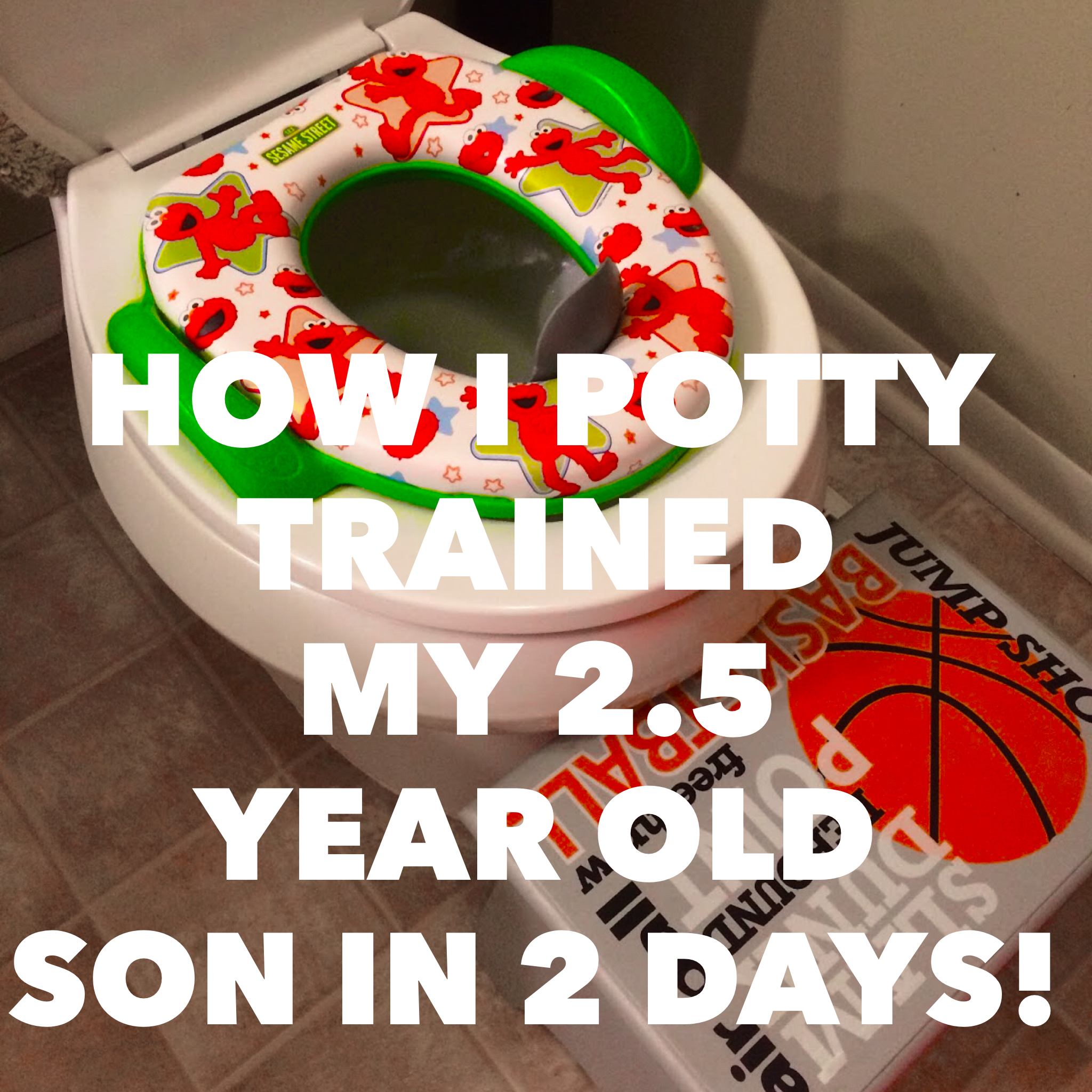 How I potty trained my 2.5 year old son in two day