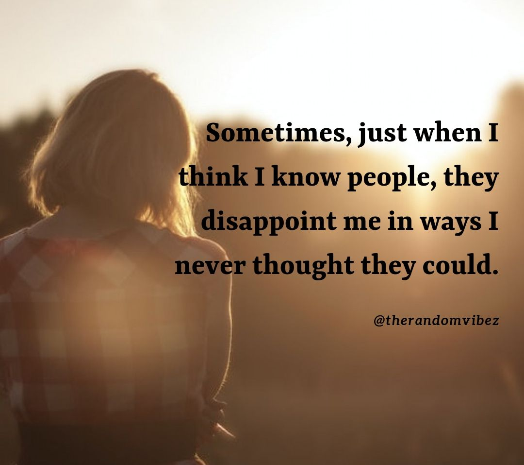130 Friendship Disappointed Quotes And Broken Friendship Sayings Friendship Disappointment Quotes Disappointment Quotes Real Love Quotes