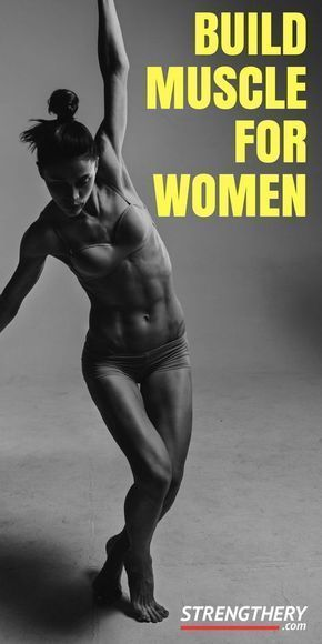 How To Build Muscle For Women - Strengthery