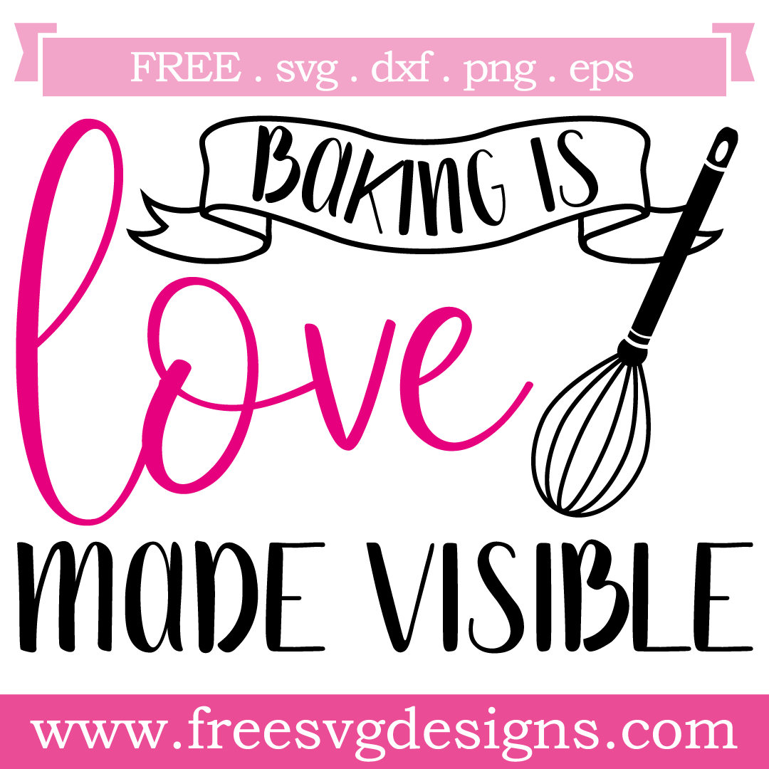 Download Quote Baking is Love made Visible Free SVG Files 1205 ...