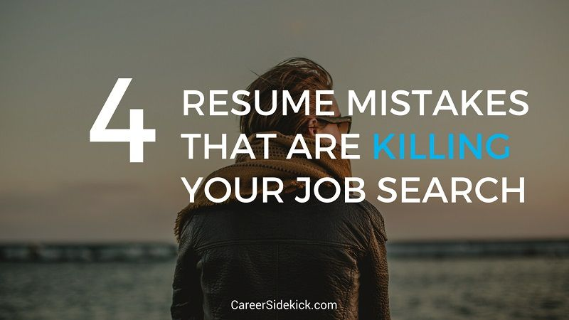 4 Resume Mistakes That Are KILLING Your Job Search Career - avoiding first resume mistakes