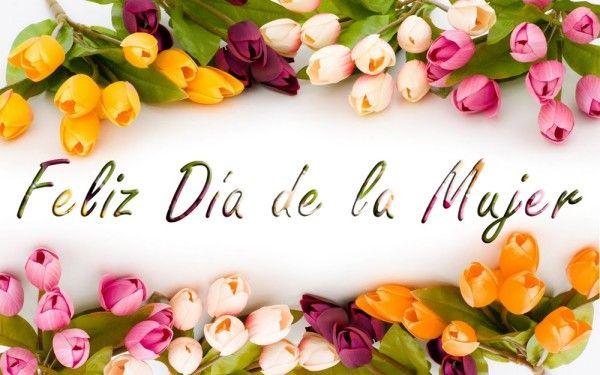Imagenes Con Flores Feliz Dia De La Mujer Feliz Día De La Mujer Feliz Día Internacional De La Mujer Dia De La Mujer