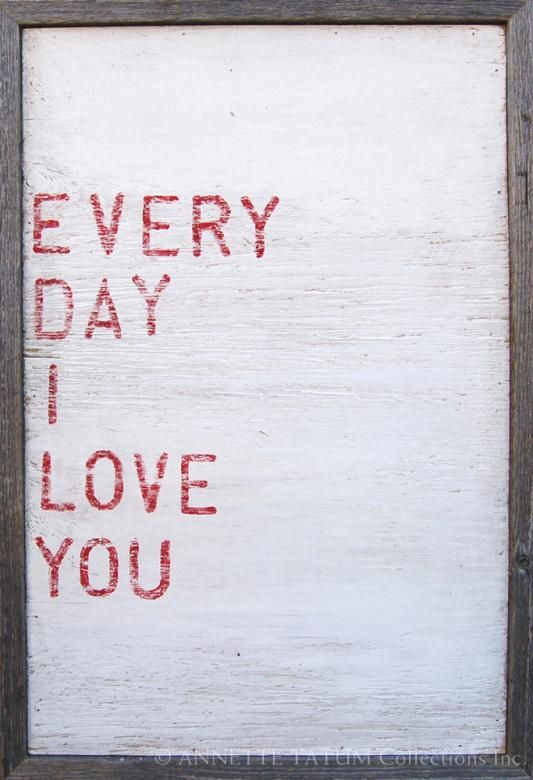 Every Day I Love You #thewelldressedroom