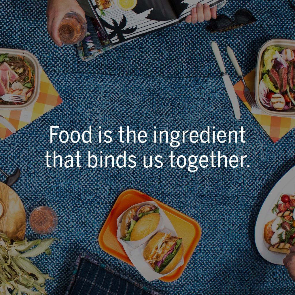 Food Is The Ingredient That Binds Us Together.