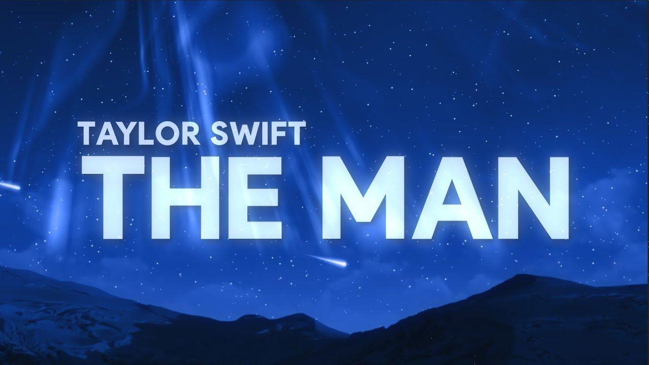 Taylor swift the man lyrics taylor swift lyrics