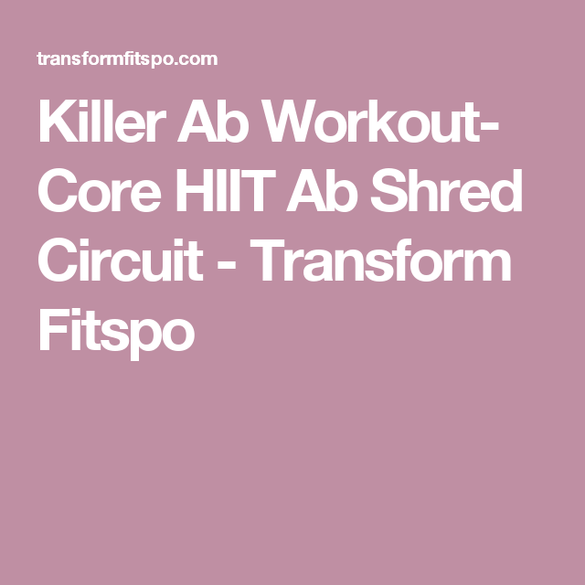 Killer Ab Workout- Core HIIT Ab Shred Circuit - Transform Fitspo