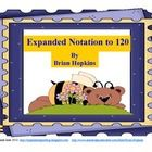 Here is a fun expanded notation game to 120.  It is bear themed.  It works well with 1st grade common core standards.  If you enjoy this game check...