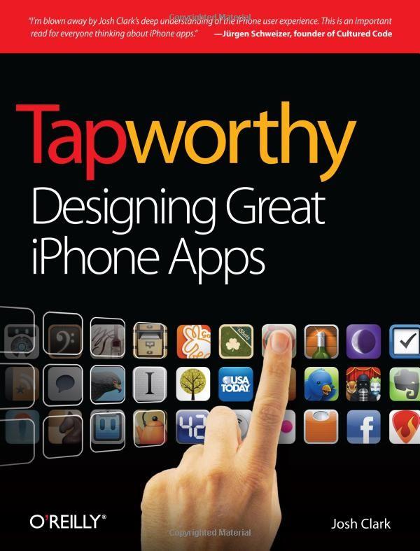 (2012-08) Clark, Josh (2010): Tapworthy: Designing great iPhone apps; 9781449381653 ~ 25USD