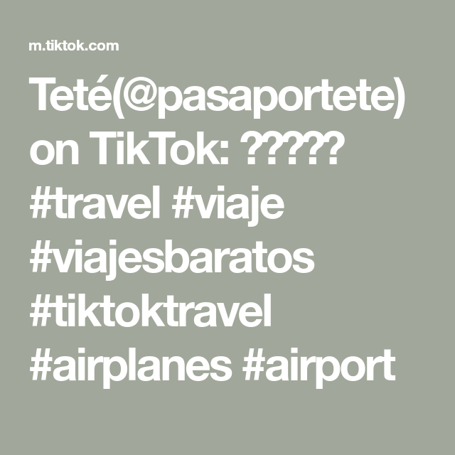Teté(@pasaportete) on TikTok: 😱😱😱✈️ #travel #viaje #viajesbaratos #tiktoktravel #airplanes #airport
