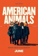 American Animals (June 1, 2018) a drama film based on a true story directed/written by Bart Layton. Four young men mistake their lives for a movie and attempt one of the most audacious heists in U.S. history. Stars: Evan Peters, Barry Keoghan, Blake Jenner, Jared Abrahamson, Ann Dowd.