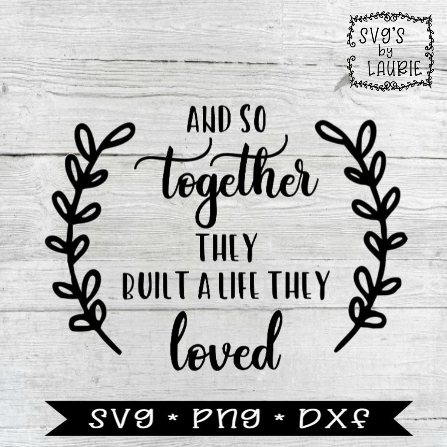 Download And so together they built a life they loved SVG - Home ...