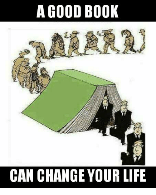 Books Life And Memes A Good Book Can Change Your Life Meaningful Pictures Pictures With Deep Meaning Pictures With Meaning