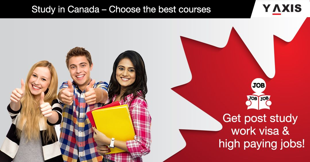 Study in Canada Do the best courses, get wellpaid jobs