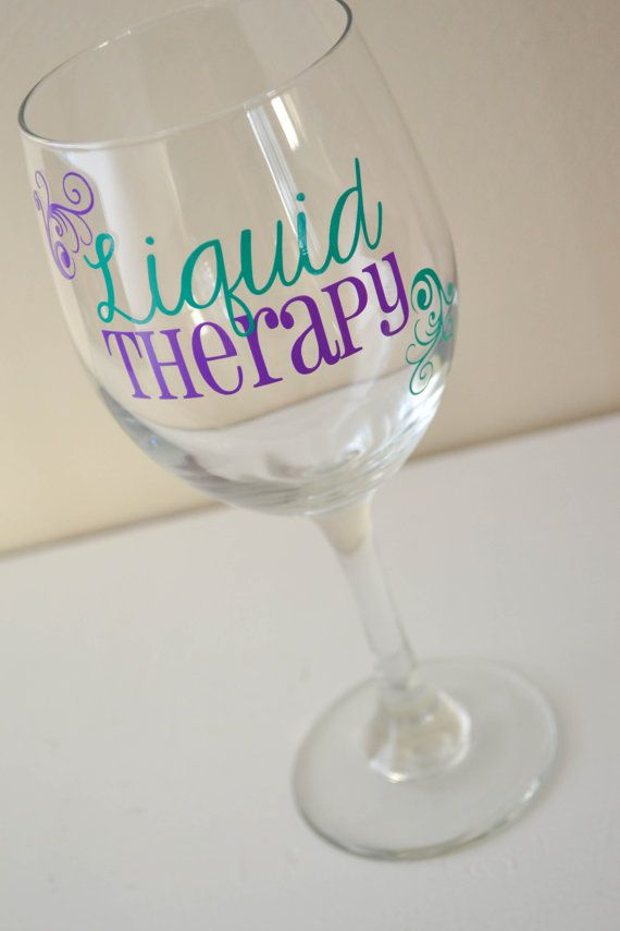 Liquid Therapy Wine Glass 20oz By Anchoravenuedesigns On Etsy 9 00 Liquidtherapy Wine Girlsnight Diy Wine Glass Wine Glass Designs Decorated Wine Glasses
