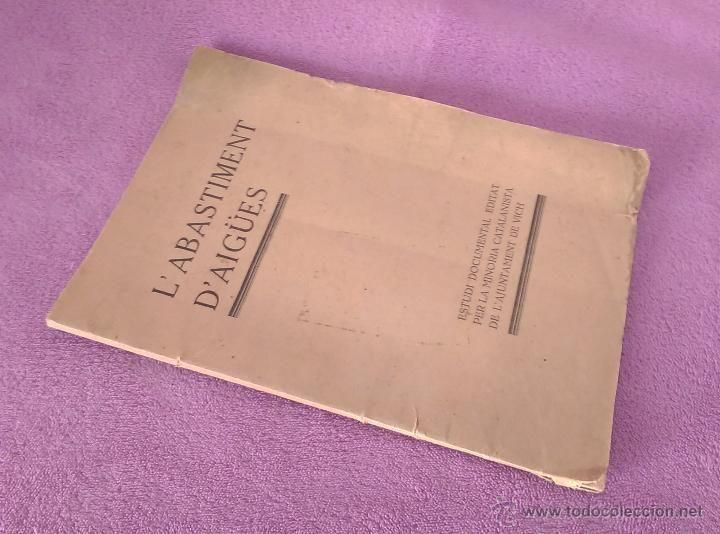 L'ABASTIMENT D'AIGÜES, EST. DOC. ED. M. CATALANISTA DE L'AJUNTAMENT DE VICH 1932