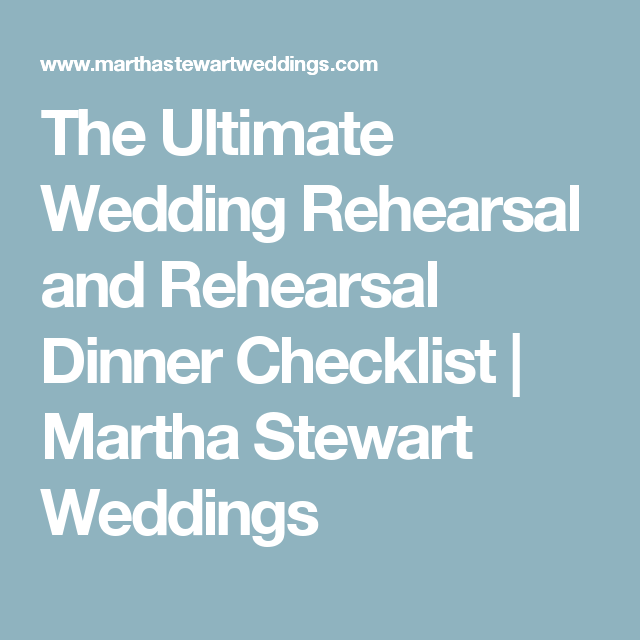 The Ultimate Wedding Rehearsal And Dinner Checklist