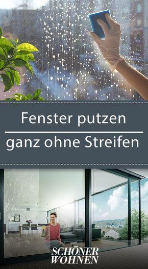 Fenster Putzen Ganz Ohne Streifen Fenster Putzen Fenster Putzen Tipps Und Hausreinigungs Tipps