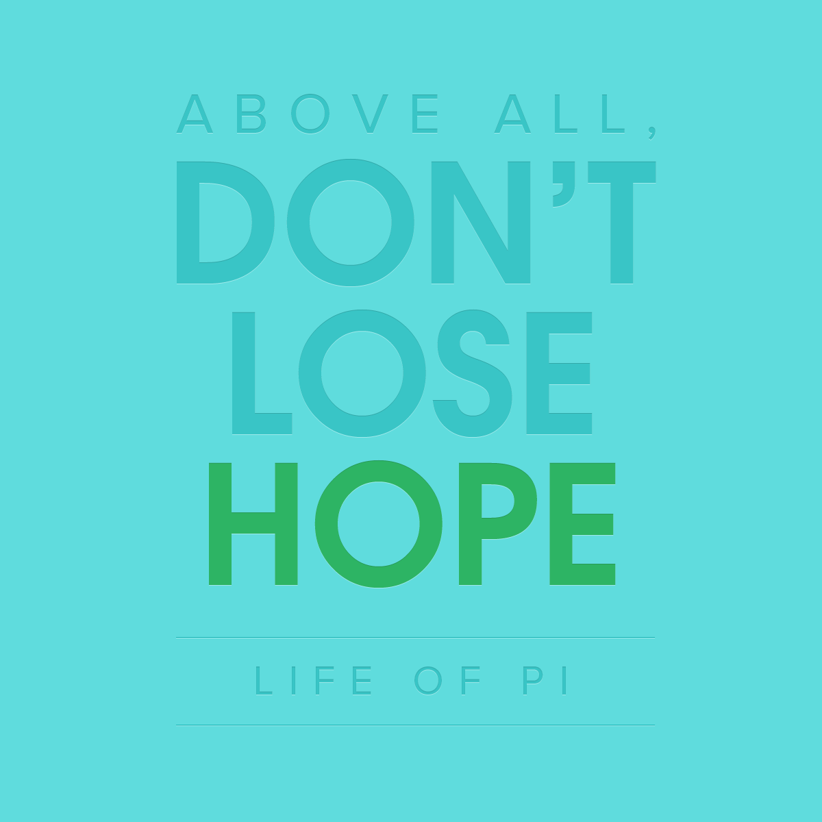 """Above all, don't lose hope"" Life of Pi typography"