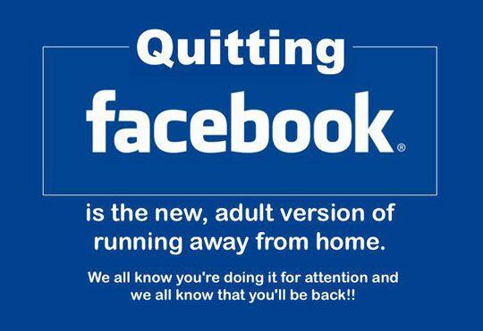 Quitting Facebook Facebook Humor Quit Facebook Funny Quotes
