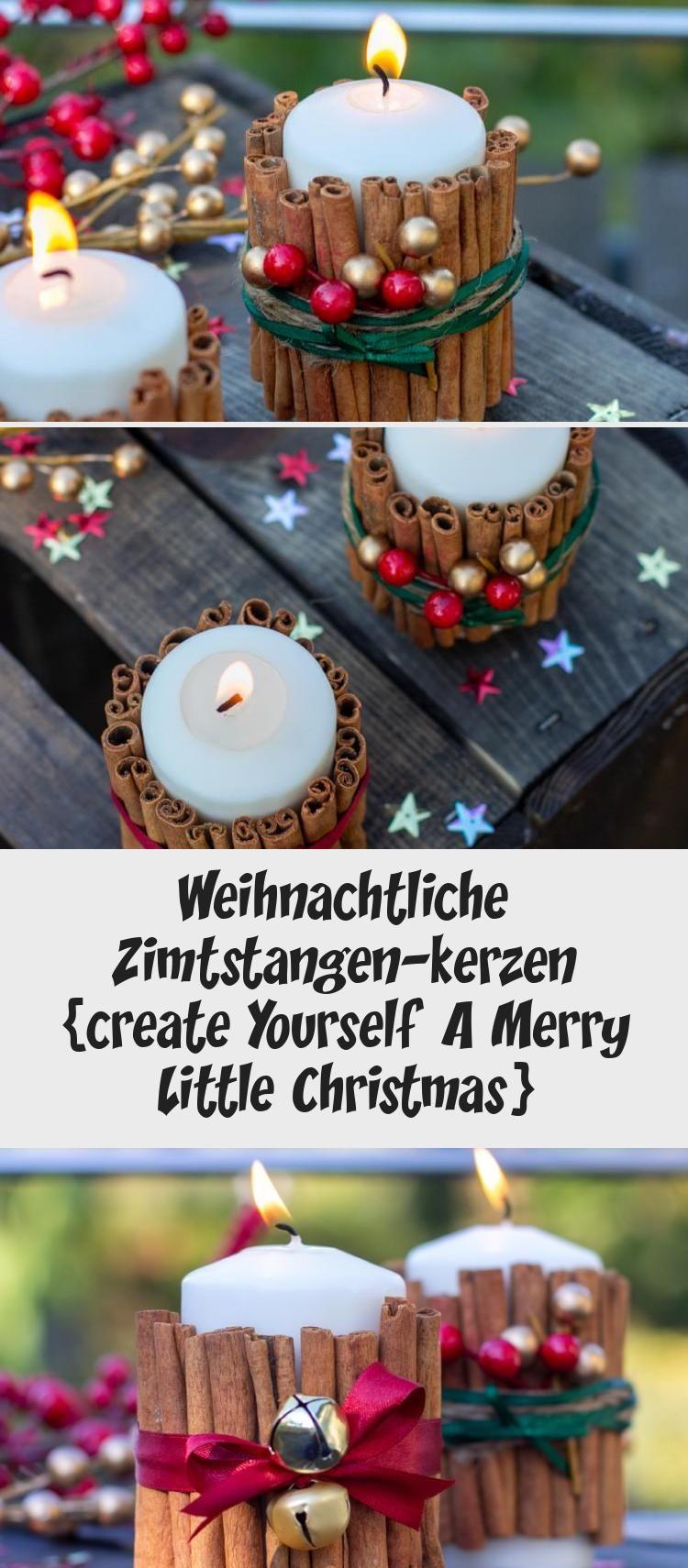 Weihnachtliche Zimtstangen Kerzen Create Yourself A Merry Little Christmas Dekoration In 2020 Love Decorations Merry Little Christmas Christmas