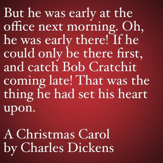 My Favorite Quotes From A Christmas Carol 45 But He Was Early At The Office Next Morning My Word With Douglas E Welch Christmas Carol A Christmas Carol Quotes Carole