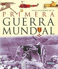 Atlas Ilustrado De La Primera Guerra Mundial. Ed. papel.