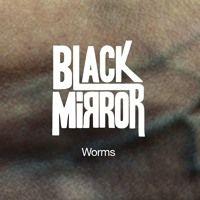 Worms par Black Mirror sur SoundCloud