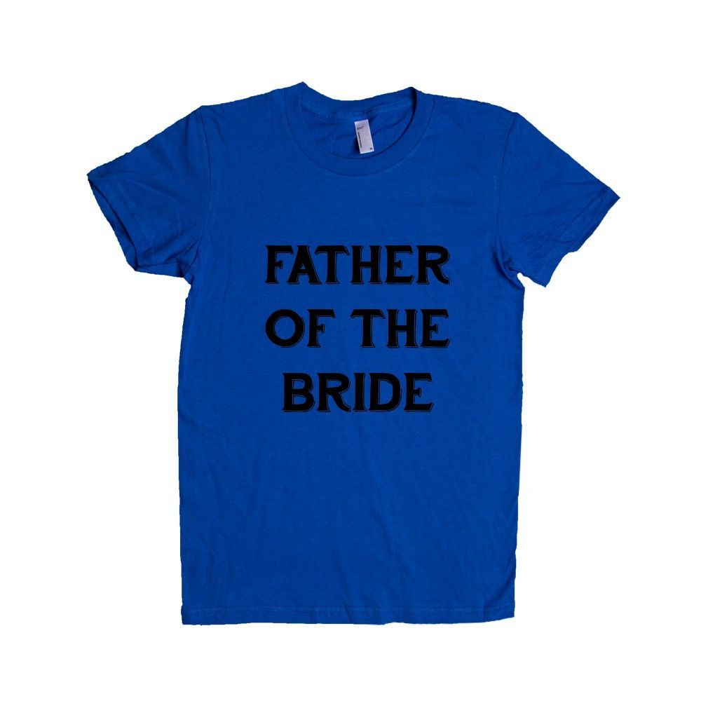 Father Of The Bride Groom Wedding Engaged Wed Married Marriage Husband Wife Relationship Love Family SGAL8 Women's Shirt