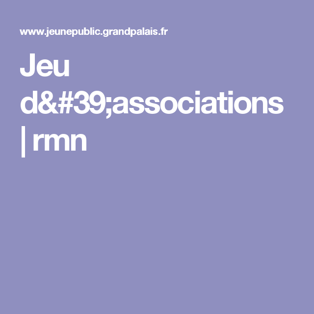 Jeu d'associations | rmn
