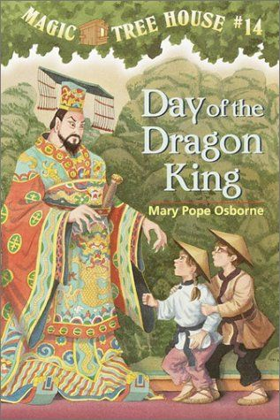 Day Of The Dragon King Magic Tree House 14 Paper Jack And Annie Go Back To Ancient China To Save A Book F Magic Tree House Books Magic Treehouse Dragon King
