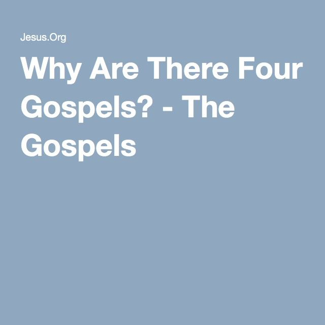Why Are There Four Gospels? - The Gospels
