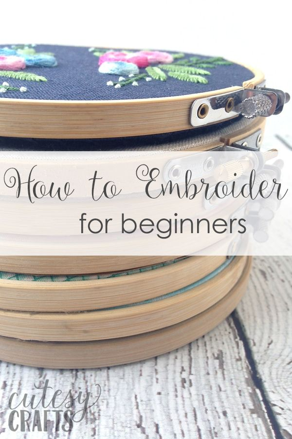 How to Embroider for Beginners - Cutesy Crafts