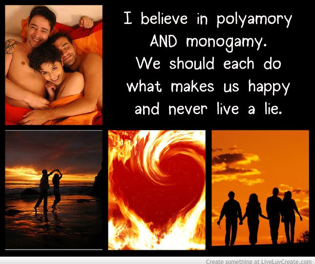 I believe in polyamory AND monogamy  We should each do what