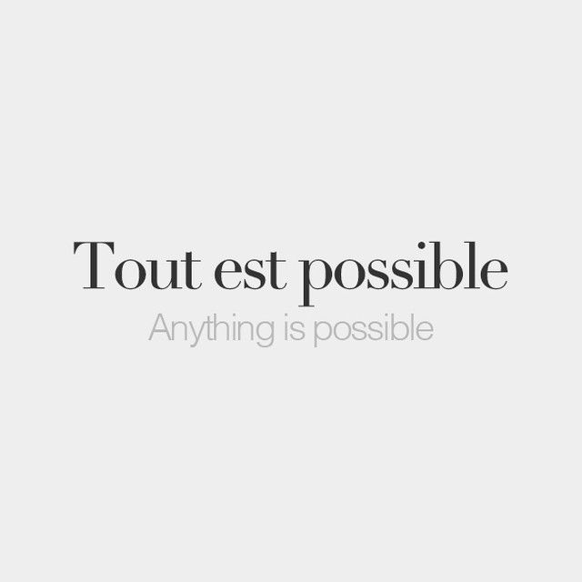 Tout Est Possible Anything Is Possible