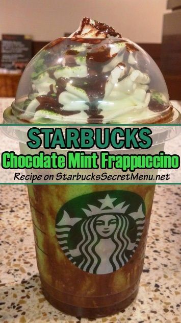 Chocolate Mint Frappuccino Starbucks Chocolate Mint Frappuccino! One of the most classic and timeless flavor combinations!Starbucks Chocolate Mint Frappuccino! One of the most classic and timeless flavor combinations!