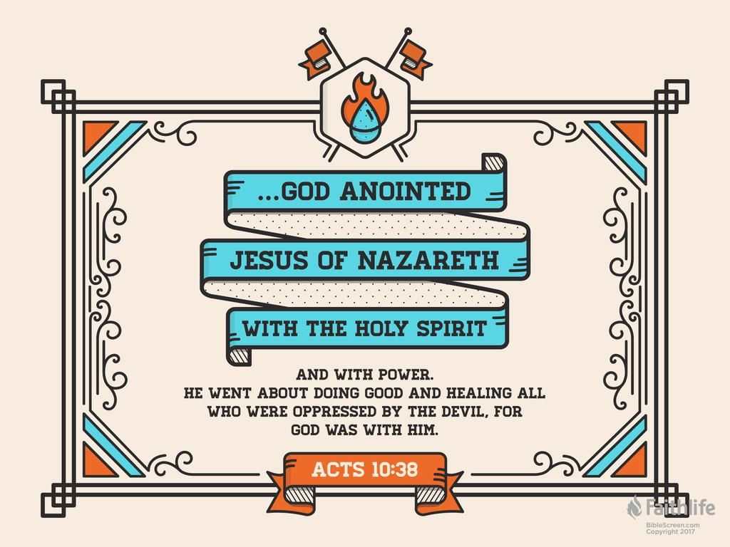 How God Anointed Jesus Of Nazareth With The Holy Spirit