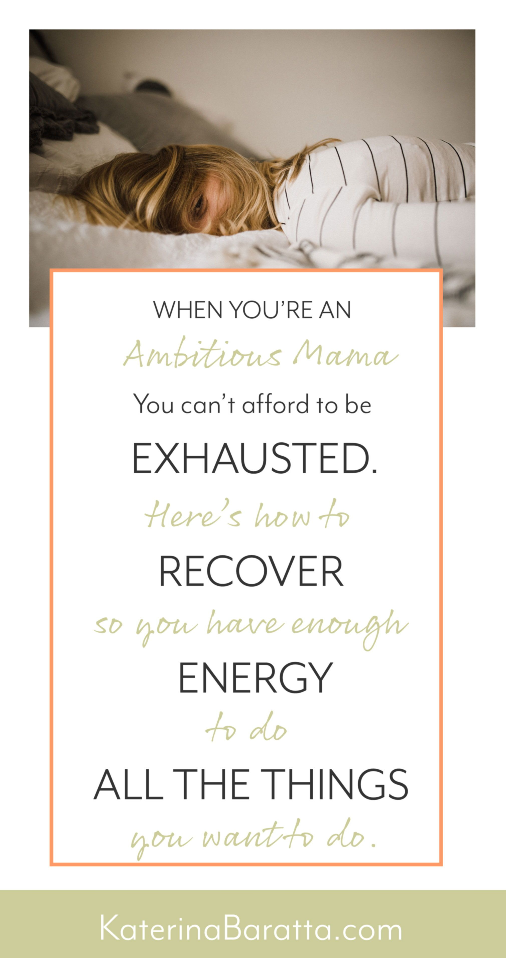 Exhausted All The Time If You Re An Ambitous Mama The