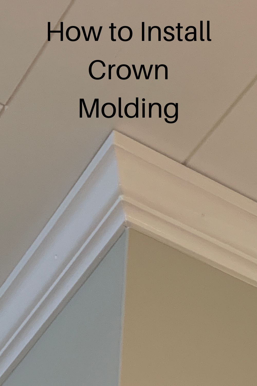 How To Install Crown Molding In 2020 Crown Molding Installation Crown Molding Crown Molding Bathroom