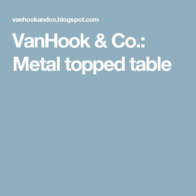 VanHook & Co.: Metal topped table