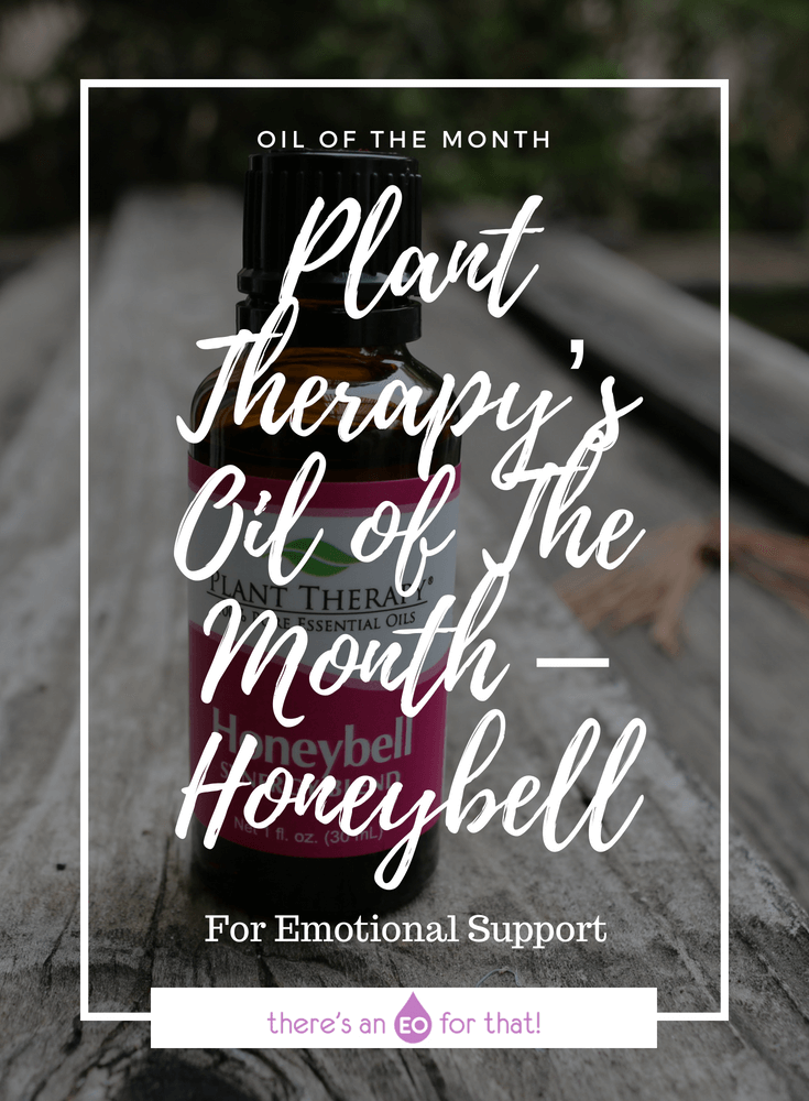 Plant Therapy's Oil of The Month – Honeybell | There's an EO