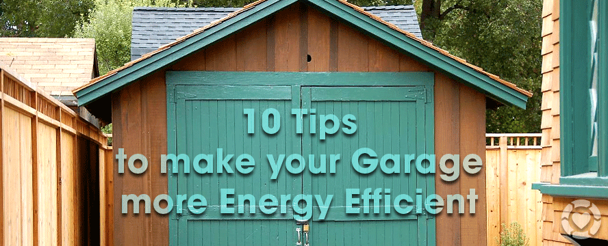 10 Tips to make your Garage more Energy Efficient ...
