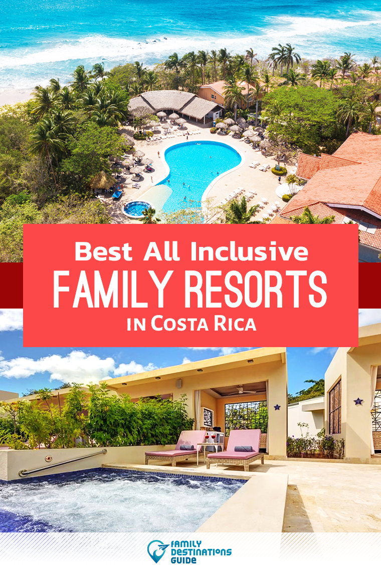 16 Best All Inclusive Family Resorts In Costa Rica (in