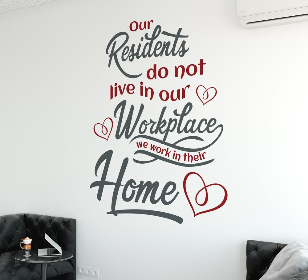 Care Home Wall Sticker Our Residents Do Not Live In Our Workplace Wall Sticker Wall Stickers Quotes Welcome Home Quotes