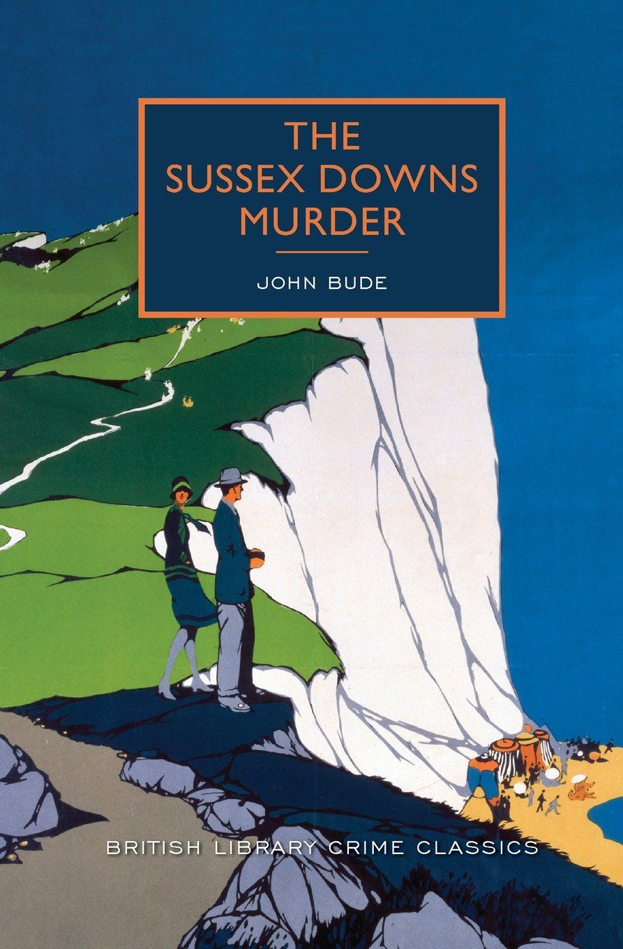 The Sussex Downs Murder: A British Library Crime Classic (British Library Crime Classics): John Bude: 9781464203718: Amazon.com: Books