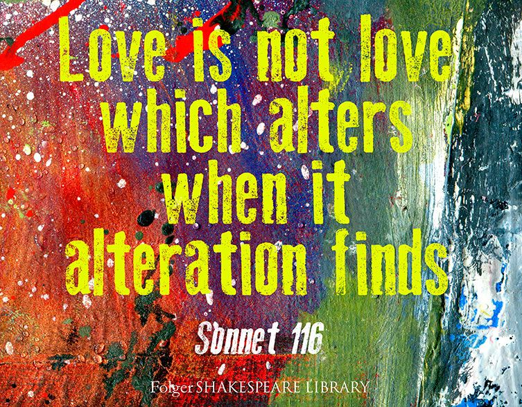 Love Is Not Love Which Alters When It Alteration Finds Sonnet 116