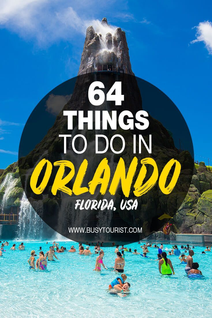 64 Best Fun Things To Do In Orlando Florida Florida Travel Guide Things To Do Orlando Orlando Florida Vacation