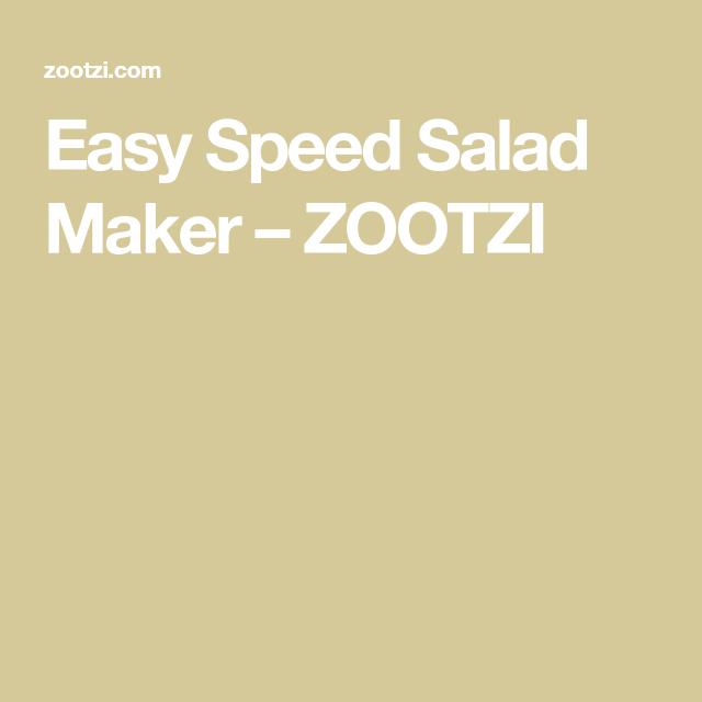 Easy Speed Salad Maker – ZOOTZI