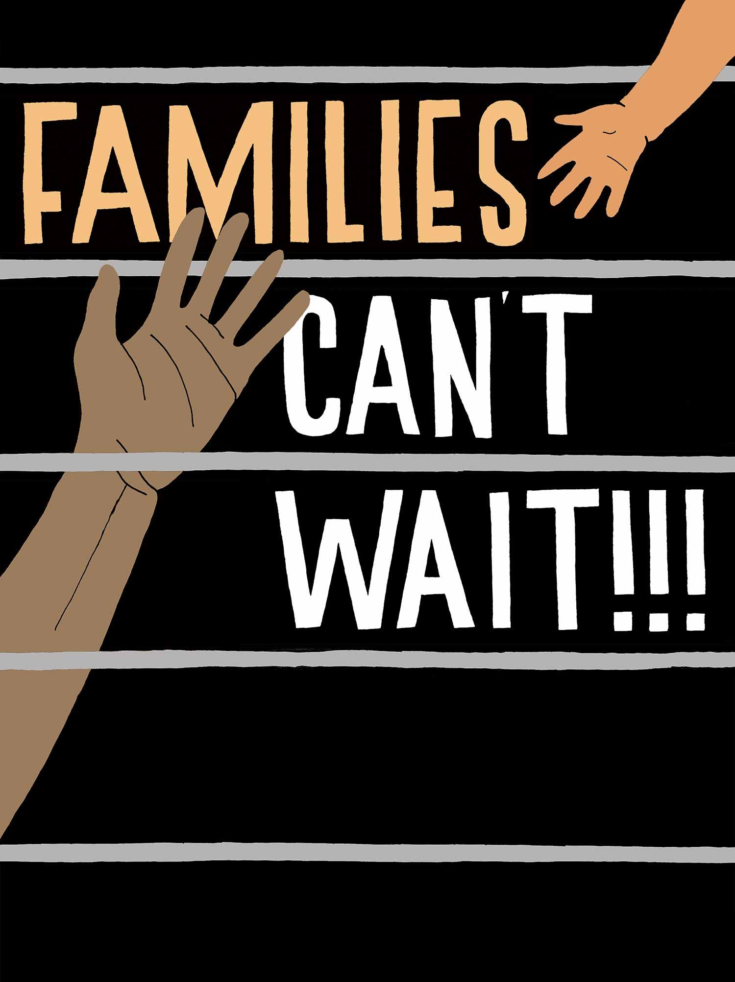 Families can't wait. Poster via justseeds Waiting