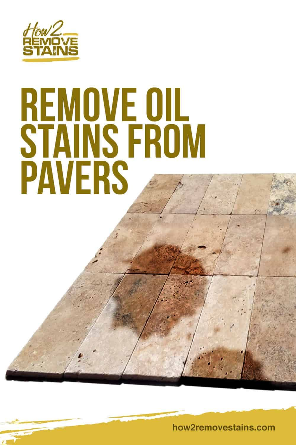 How To Remove Oil Stains From Pavers In